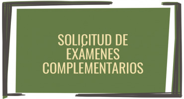 Solicitud de exámenes complementarios
