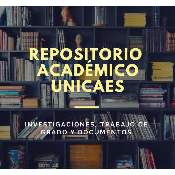 REPOSITORIO UNICAES, UNA MEMORIA HISTÓRICA DEL CONOCIMIENTO