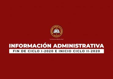 INFORMACIÓN ADMINISTRATIVA- FIN DEL CICLO I E INICIO DEL CICLO II 2020
