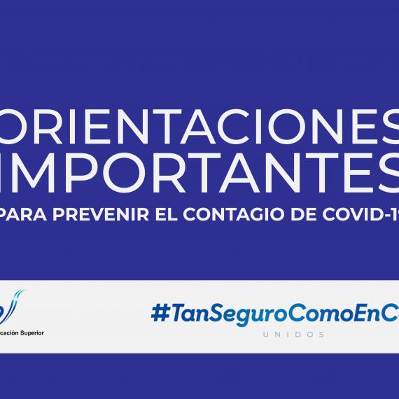 ORIENTACIONES IMPORTANTES PARA PREVENIR EL CONTAGIO DE COVID-19