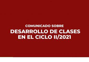 COMUNICADO SOBRE DESARROLLO DE CLASES EN EL CICLO II/2021