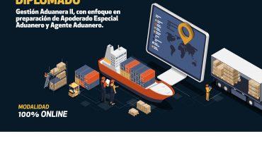 DIPLOMADO: Gestión Aduanera II, con enfoque en preparación de Apoderado Especial Aduanero y Agente Aduanero.